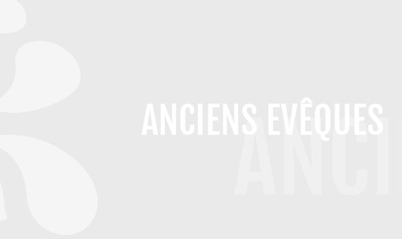 Anciens archevêques et évêques