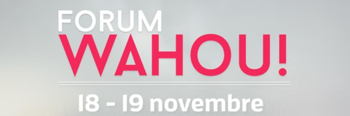 Forum Wahou!