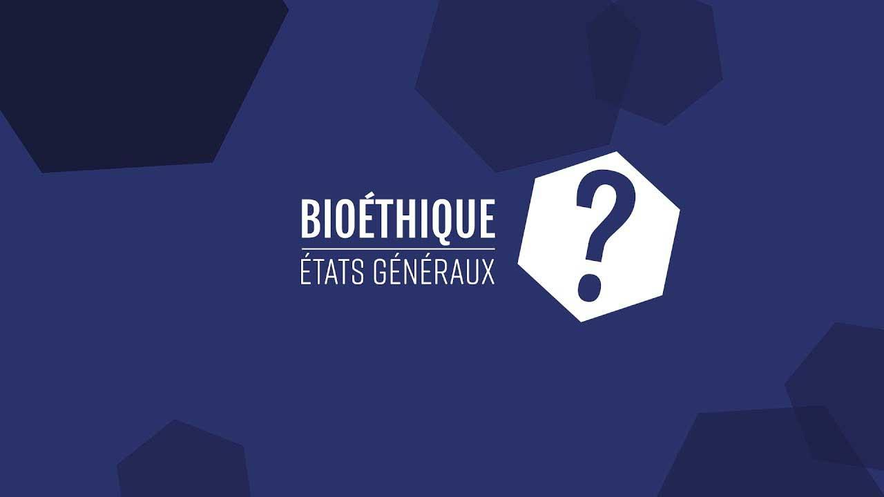 États généraux de la bioéthique