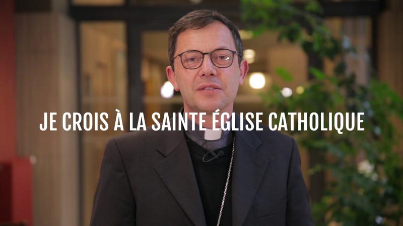 «Je crois à la sainte Église catholique»