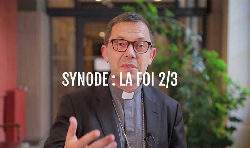Synode : la foi 2/3