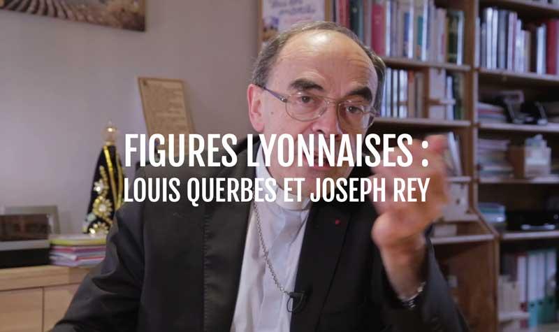 Figures lyonnaises : Louis Querbes et Joseph Rey