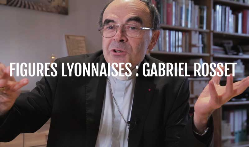Figures lyonnaises : Gabriel Rosset