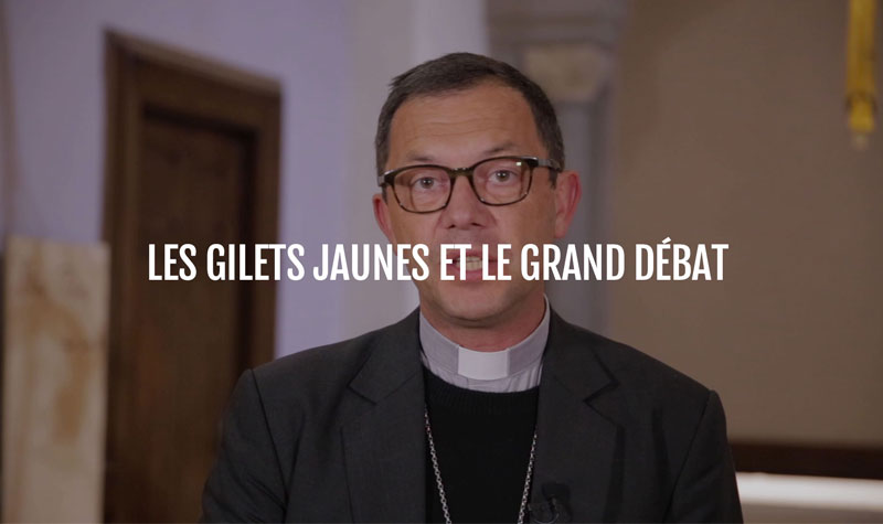 Les gilets jaunes et le grand débat – Mgr Emmanuel Gobilliard