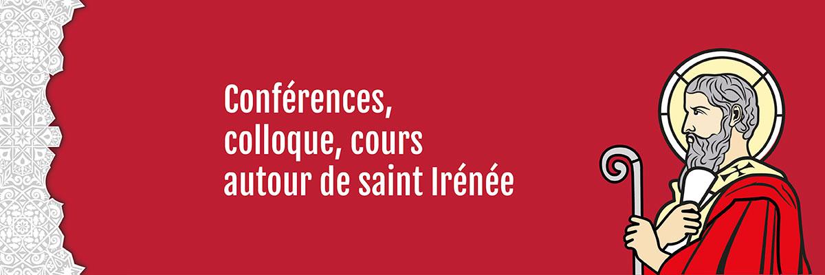 Conférences, colloque, cours… autour de saint Irénée